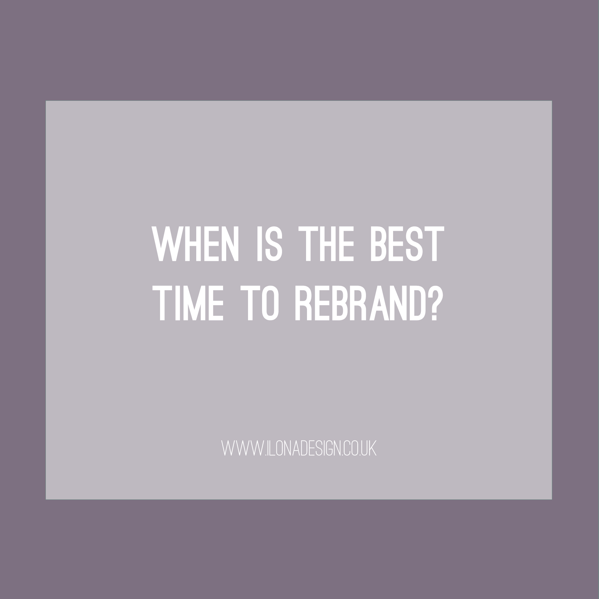 When is the best time to re-brand?