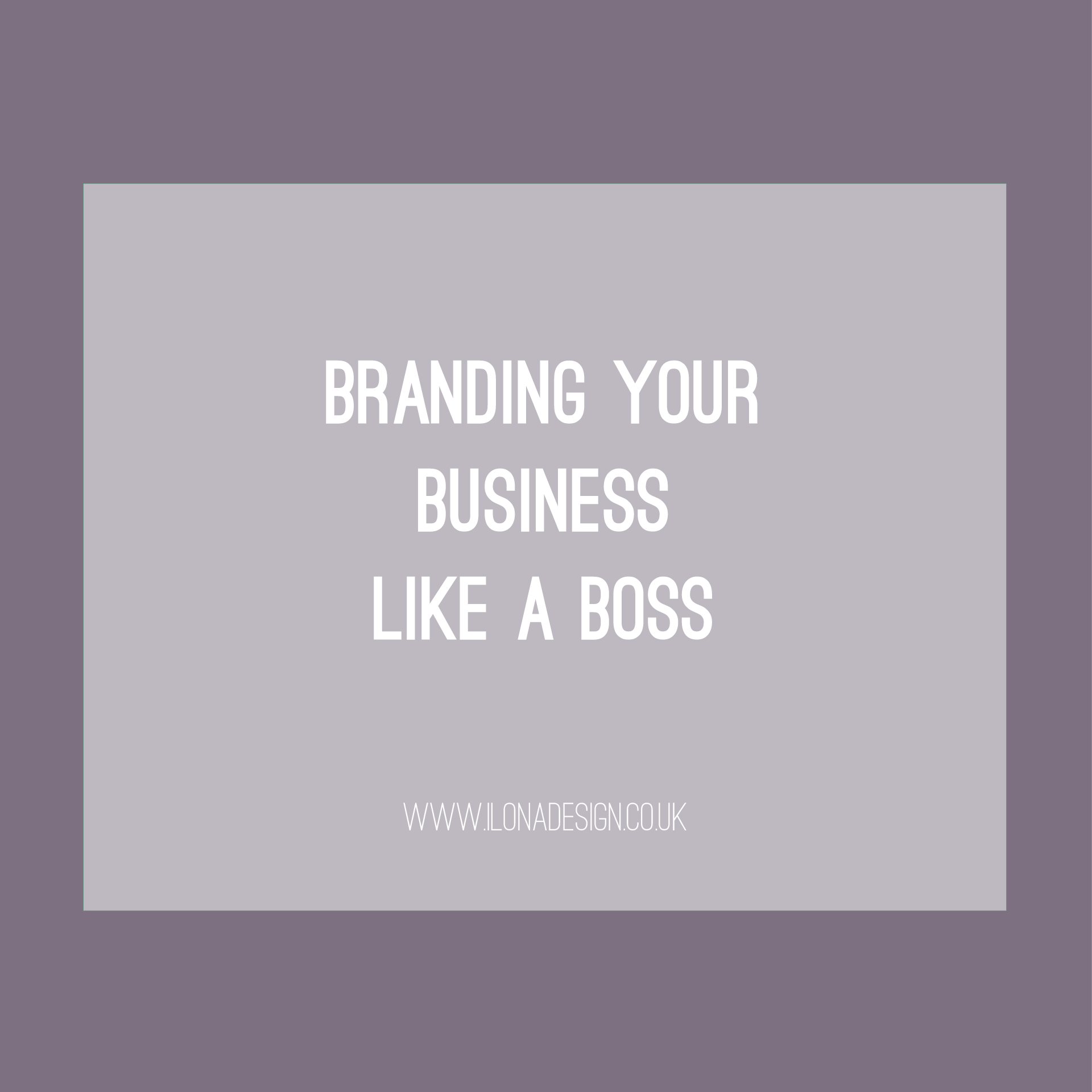 Branding Your Business Like a Boss [VIDEO]
