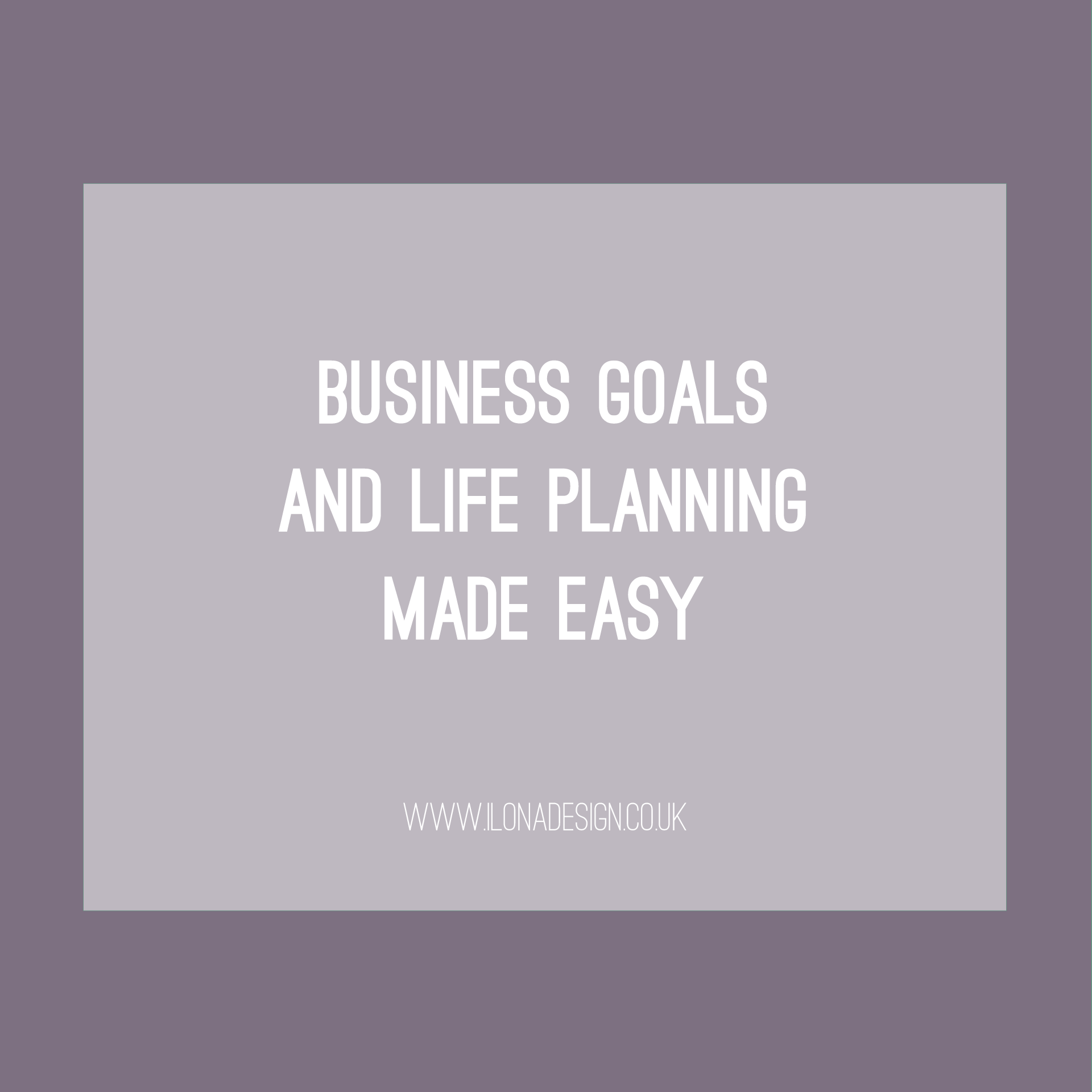 Business goals and Life planning made easy